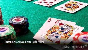 Urutan Kombinasi Kartu Judi Poker