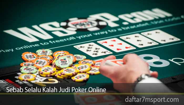 Sebab Selalu Kalah Judi Poker Online