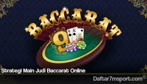 Strategi Main Judi Baccarat Online