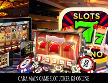 Cara Main Game Slot Joker 123 Online